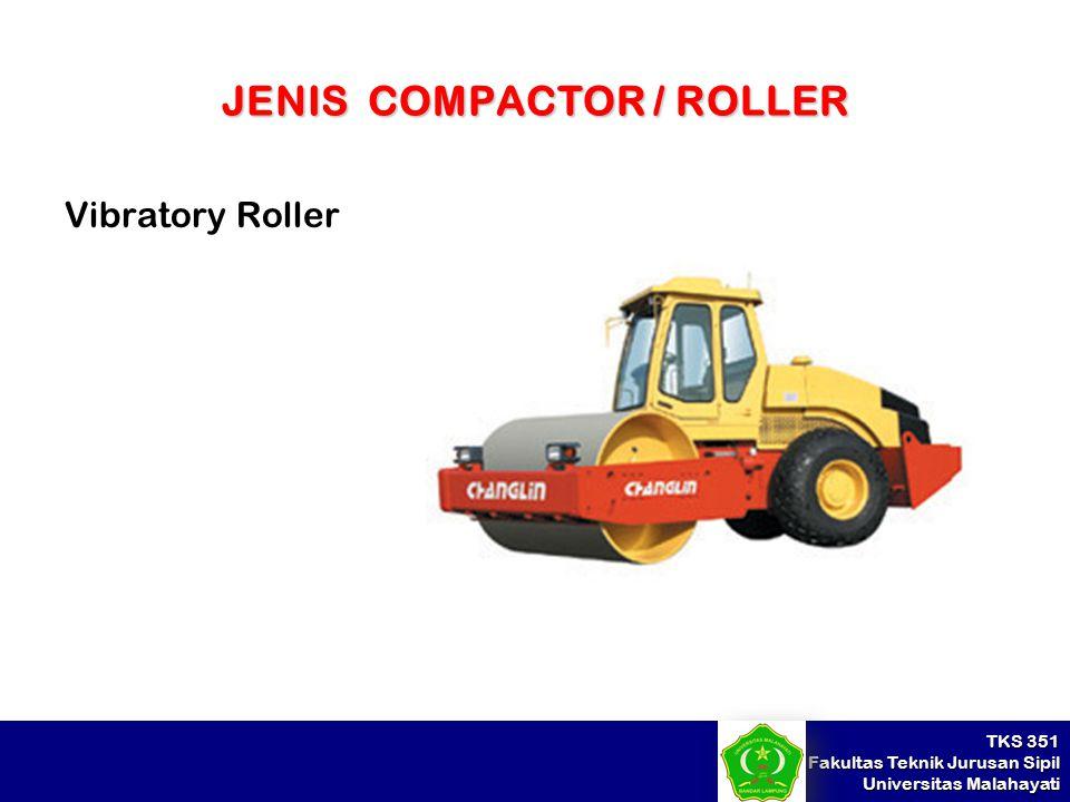 TKS 351 Fakultas Teknik Jurusan Sipil Universitas Malahayati JENIS COMPACTOR / ROLLER Vibratory Roller