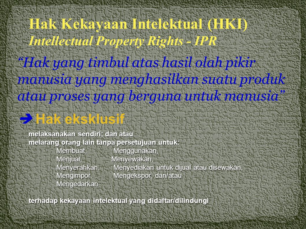 1. Melindungi hak-hak penemu/pemilik/ pengembang terdahulu : - Hak moral & hak ekonomi - Hak non komersial & komersial 2. Melindungi dan mempertahanka