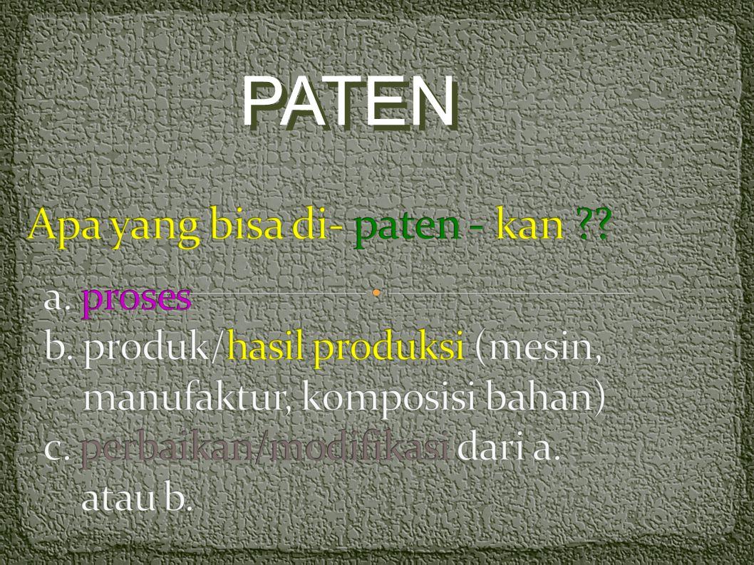 a. Baru (novelty) b. Mengandung langkah inventive (invention) c. Dapat diterapkan dalam bidang industri ( Industrially applicable) PATEN Invensi di bi