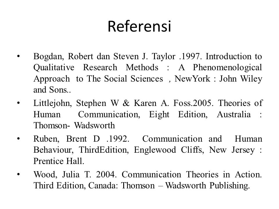 Referensi Bogdan, Robert dan Steven J. Taylor.1997. Introduction to Qualitative Research Methods : A Phenomenological Approach to The Social Sciences,