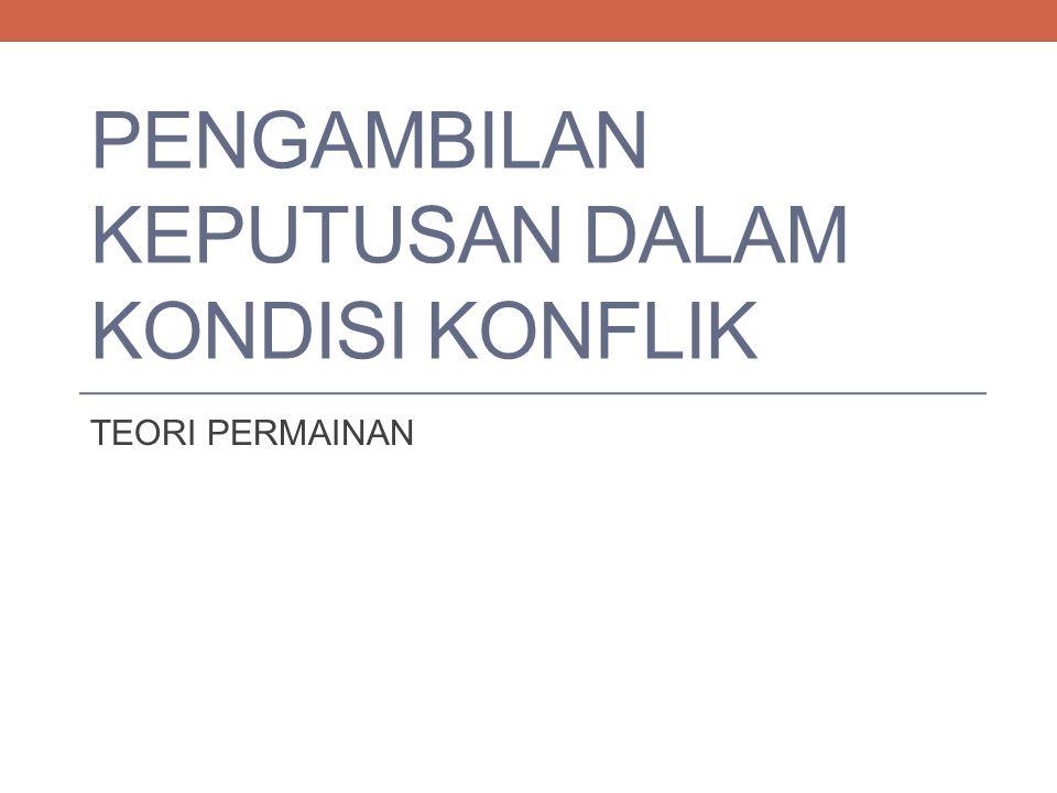 Referensi Teori Pengambilan Keputusan.M. Iqbal Hasan.2004.