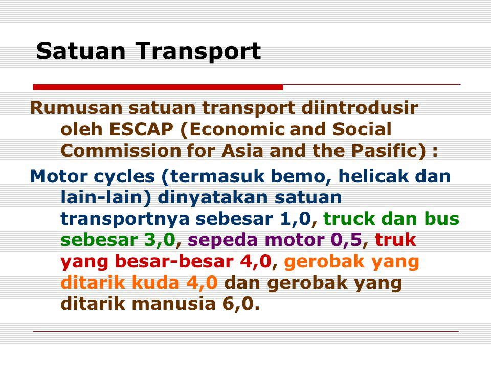 Menghitung Volume Trafik  Mengalikan jumlah kendaraan yang melewati bagian jalan tersebut dengan satuan transport masing-masing kendaraan.