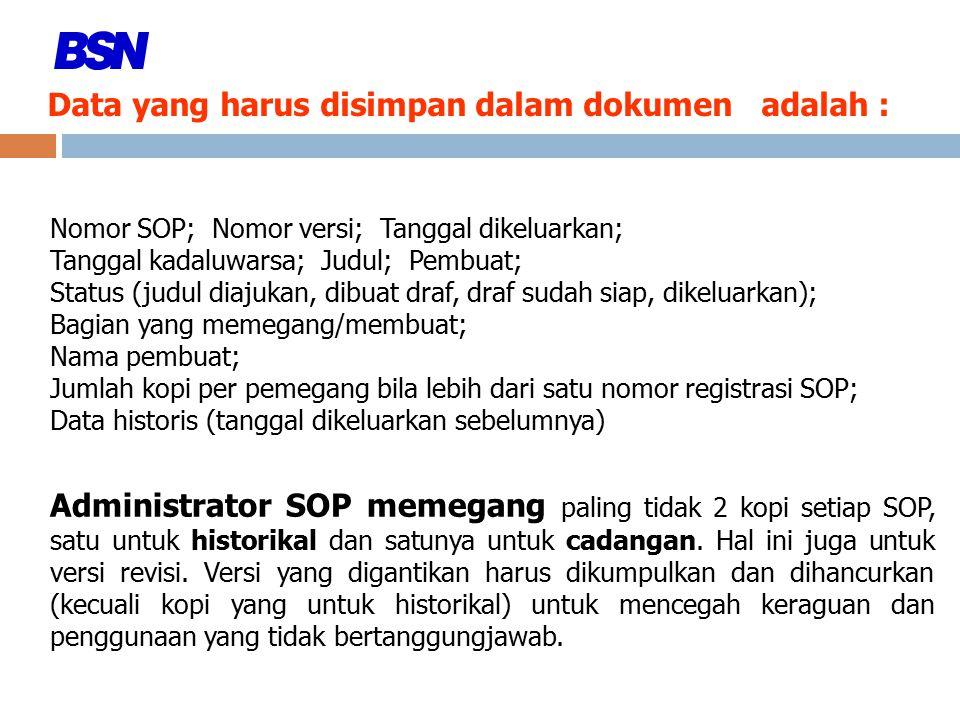 Nomor SOP; Nomor versi; Tanggal dikeluarkan; Tanggal kadaluwarsa; Judul; Pembuat; Status (judul diajukan, dibuat draf, draf sudah siap, dikeluarkan);