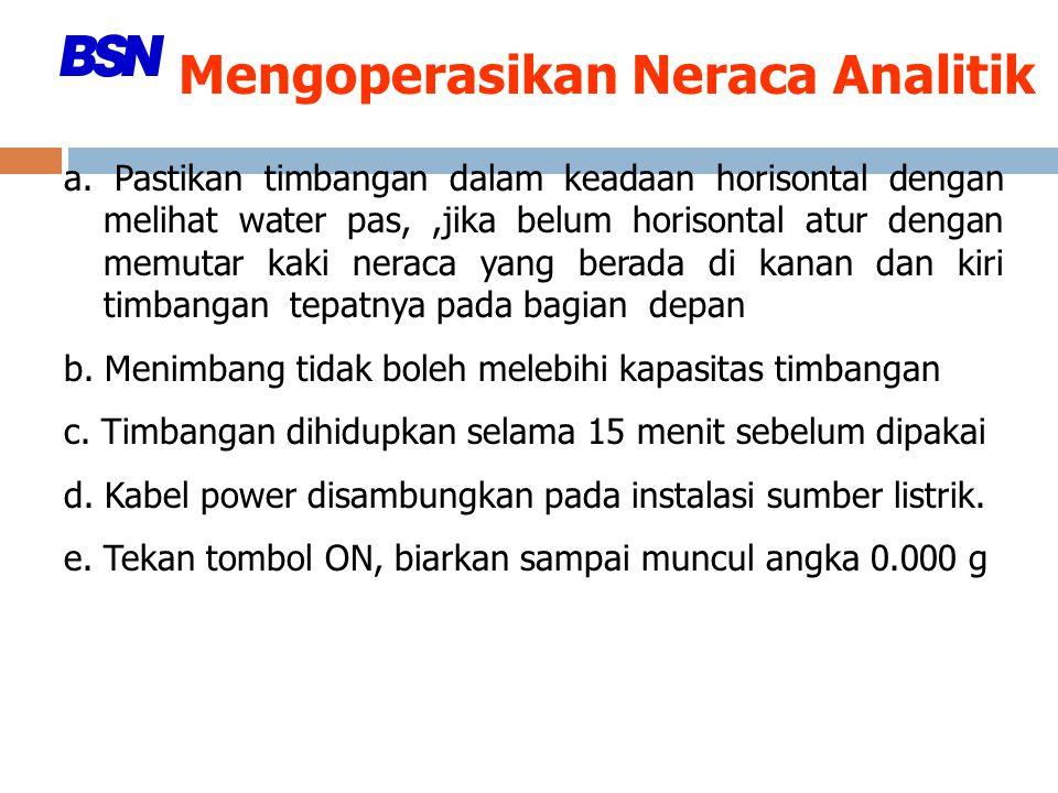 Mengoperasikan Neraca Analitik a.