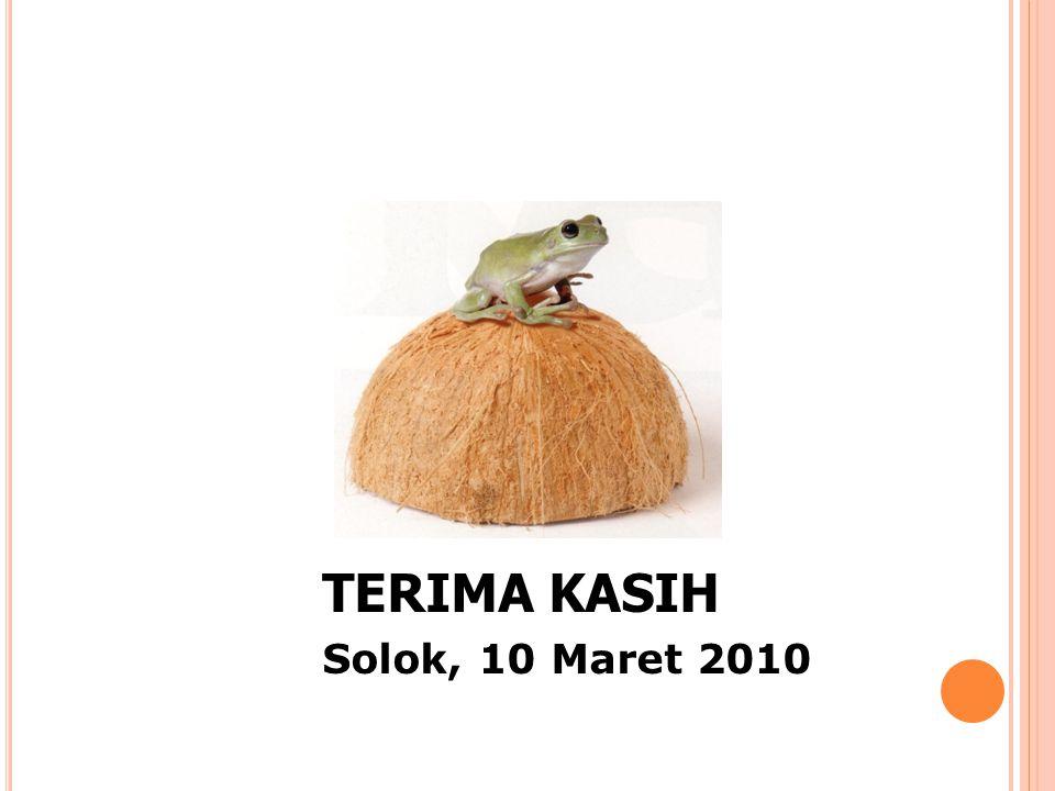 TERIMA KASIH Solok, 10 Maret 2010