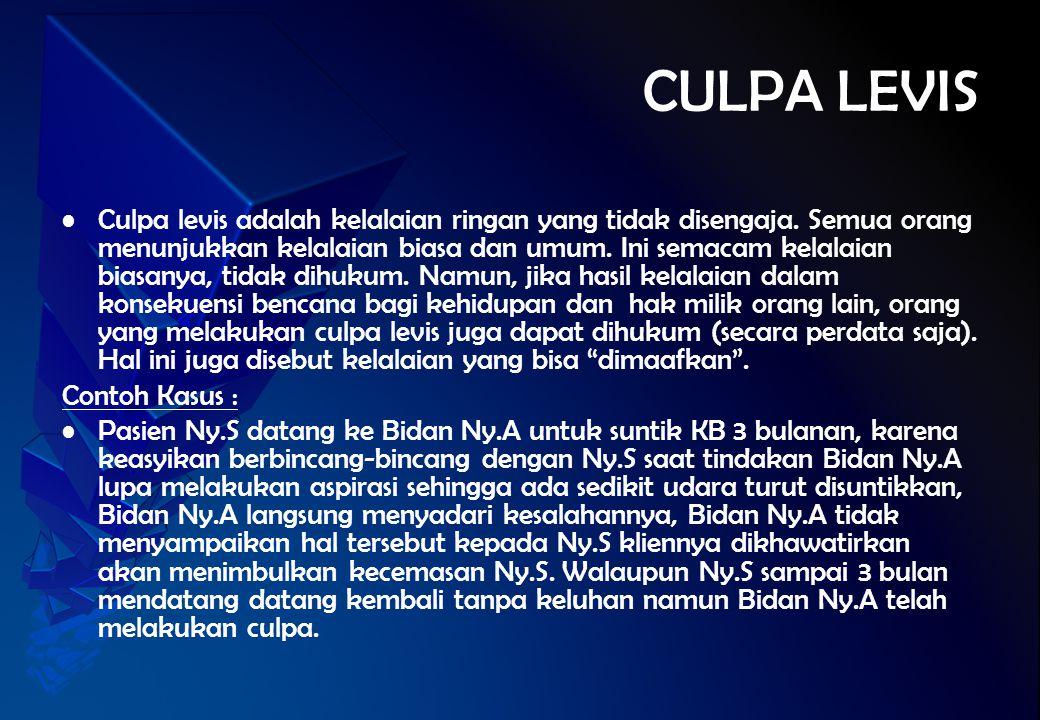 CULPA LEVIS Culpa levis adalah kelalaian ringan yang tidak disengaja. Semua orang menunjukkan kelalaian biasa dan umum. Ini semacam kelalaian biasanya