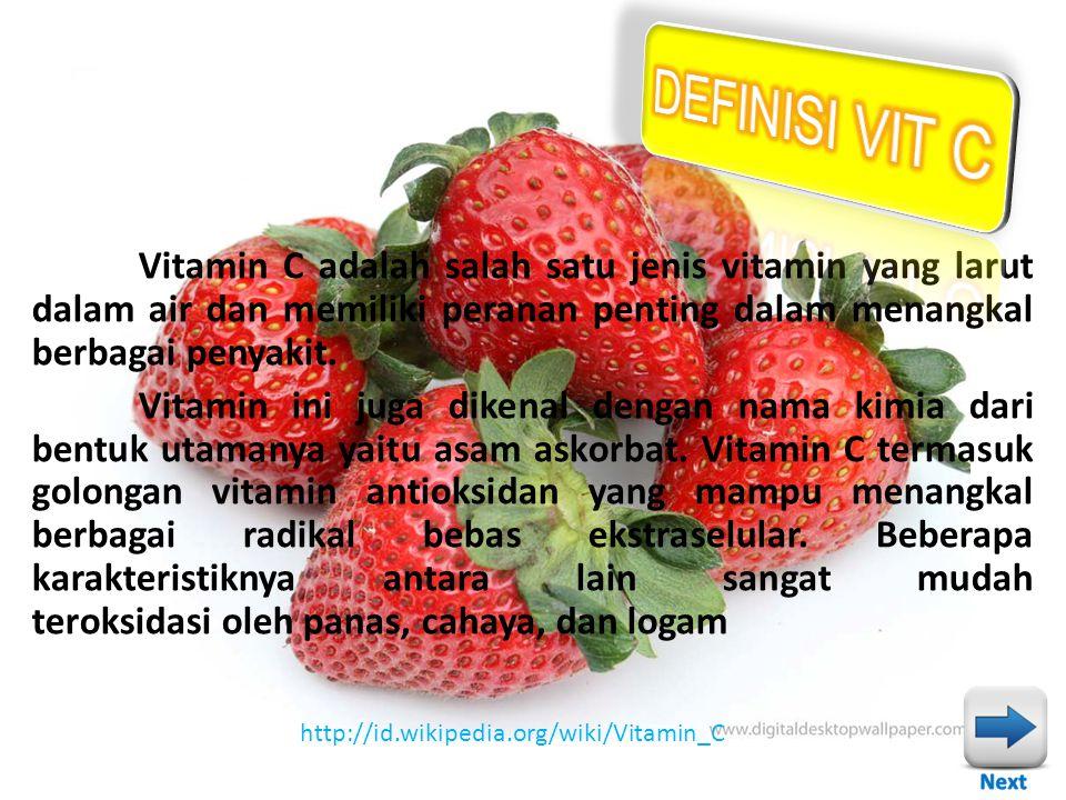 Vitamin C adalah salah satu jenis vitamin yang larut dalam air dan memiliki peranan penting dalam menangkal berbagai penyakit. Vitamin ini juga dikena