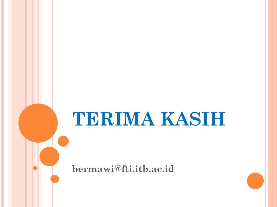 TERIMA KASIH bermawi@fti.itb.ac.id