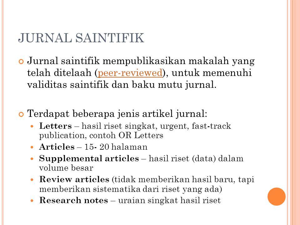 JURNAL SAINTIFIK Jurnal saintifik mempublikasikan makalah yang telah ditelaah (peer-reviewed), untuk memenuhi validitas saintifik dan baku mutu jurnal