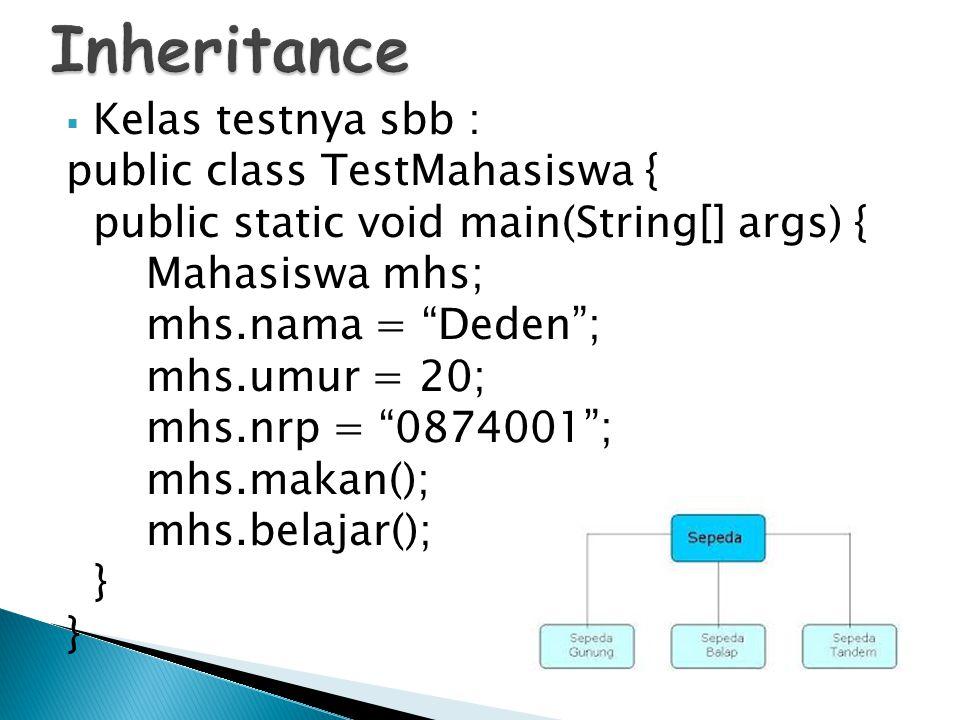 " Kelas testnya sbb : public class TestMahasiswa { public static void main(String[] args) { Mahasiswa mhs; mhs.nama = ""Deden""; mhs.umur = 20; mhs.nrp"