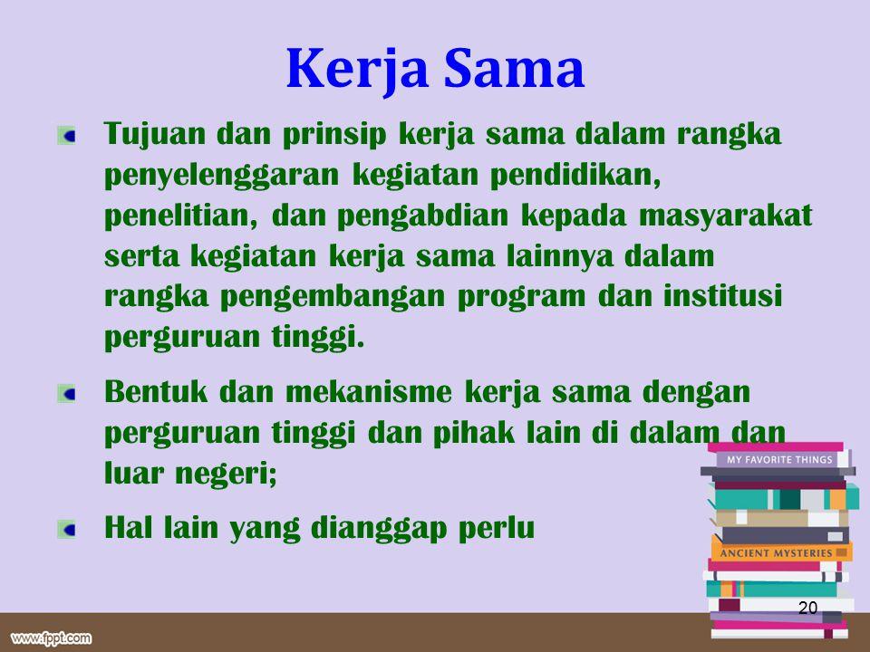 Kerja Sama Tujuan dan prinsip kerja sama dalam rangka penyelenggaran kegiatan pendidikan, penelitian, dan pengabdian kepada masyarakat serta kegiatan