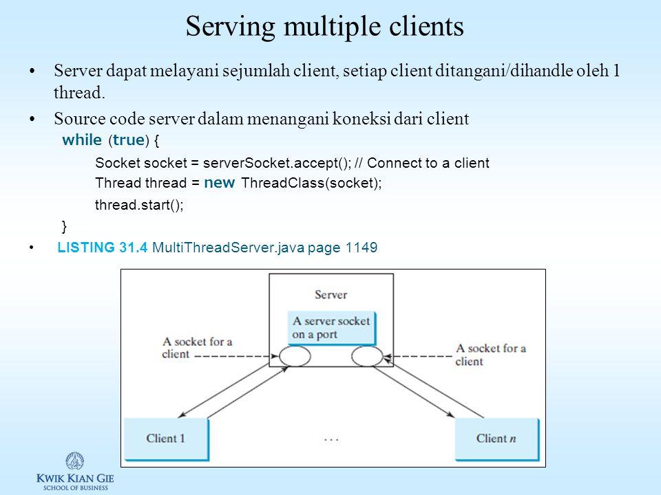 Kelas InetAddress InetAddress ( java.net.InetAddress ) adalah kelas yang mewakili alamat Internet Protocol (IP) IP Address –32 bit IPv4 ( java.net.Inet4Address ) –128 bit IPv6 ( java.net.Inet6Address ) Untuk mendapatkan IP dari client Socket socket = serverSocket.accept(); InetAddress inetAddress = socket.getInetAddress(); System.out.println( Client s host name is + inetAddress.getHostName()); System.out.println( Client s IP Address is + inetAddress.getHostAddress());