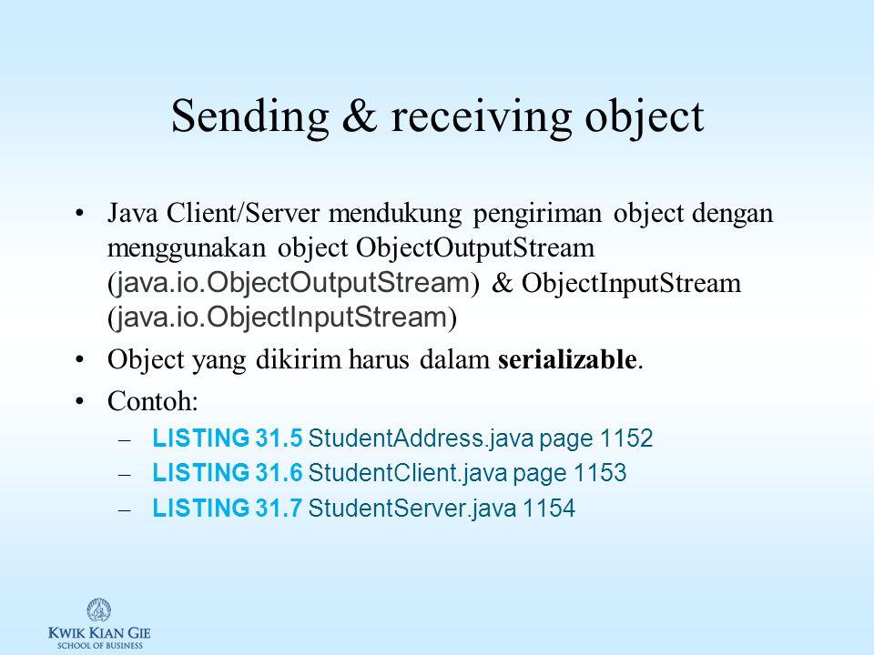 Serving multiple clients Server dapat melayani sejumlah client, setiap client ditangani/dihandle oleh 1 thread.