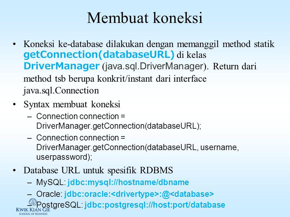Kelas JDBC driver untuk 4 RDBMS RDBMSKelas DriverSource MySQL com.mysql.jdbc.Driver MySQL Connector/J mysql-connector-java- 5.1.35-bin.jar Oracle oracle.jdbc.OracleDriver Oracle 11: ojdbc6.jar Disertakan dalam paket Oracle Install Client sesuai dengan versi Oracle PostgreSQL org.postgresql.Driver Tergantung versi JDK postgresql-9.4- 1201.jdbc41.jar (NOT COMPLETED) Driver versi 4.1 JDK 1.8