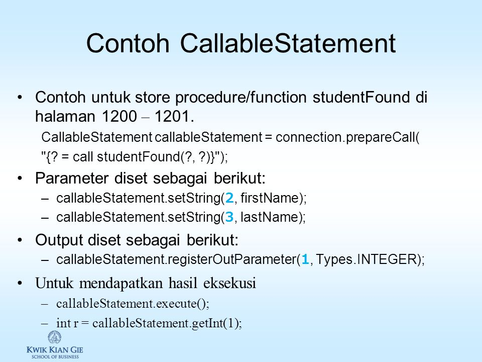 CallableStatement CallableStatemet (java.sql.CallableStatement): sub interface dari interface java.sql.PrepareStatement. CallableStatement digunakan u