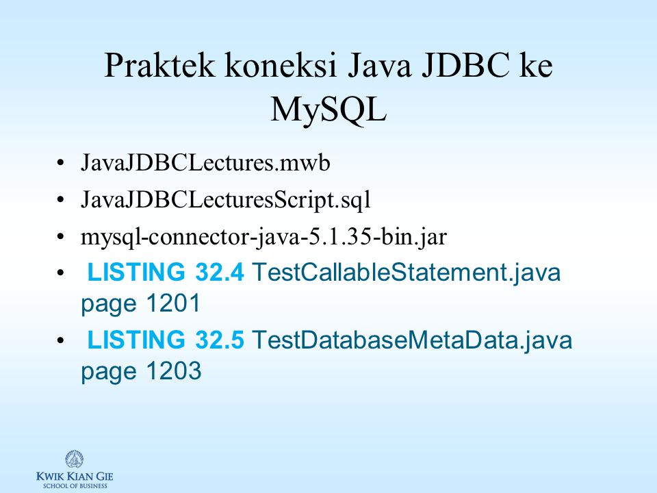 Retrieving Metadata Database metadata berisi informasi terkait database yang diakses seperti URL, username, JDBC Driver.
