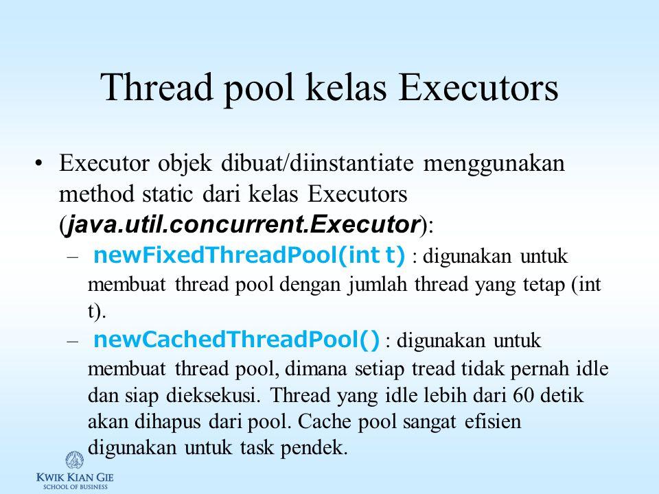 Thread pool Thread pool digunakan untuk mengelola eksekusi task secara efisien.