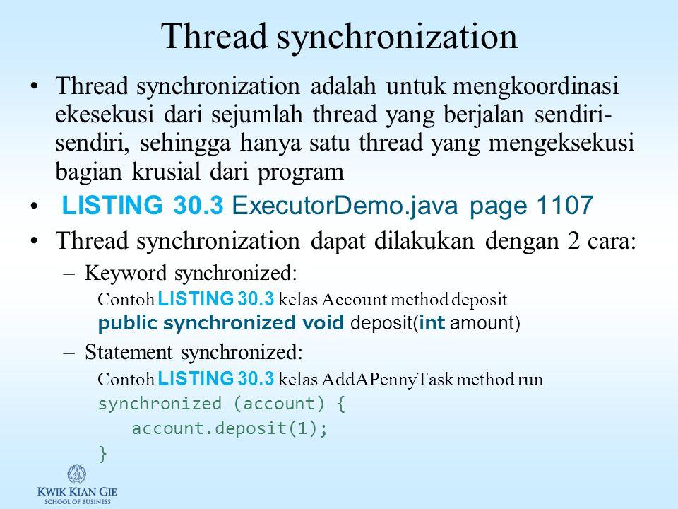 Thread pool kelas Executors Executor objek dibuat/diinstantiate menggunakan method static dari kelas Executors ( java.util.concurrent.Executor ): – newFixedThreadPool(int t) : digunakan untuk membuat thread pool dengan jumlah thread yang tetap (int t).