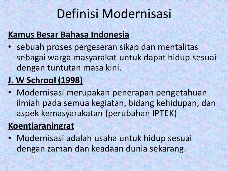 Definisi Modernisasi Kamus Besar Bahasa Indonesia sebuah proses pergeseran sikap dan mentalitas sebagai warga masyarakat untuk dapat hidup sesuai dengan tuntutan masa kini.