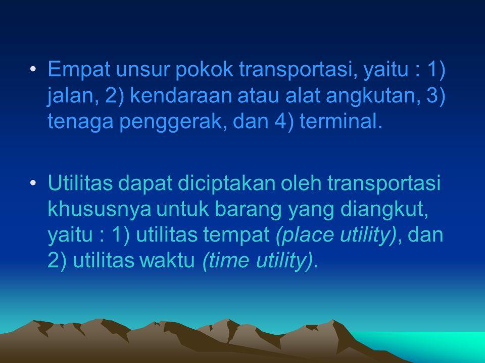 Empat unsur pokok transportasi, yaitu : 1) jalan, 2) kendaraan atau alat angkutan, 3) tenaga penggerak, dan 4) terminal.