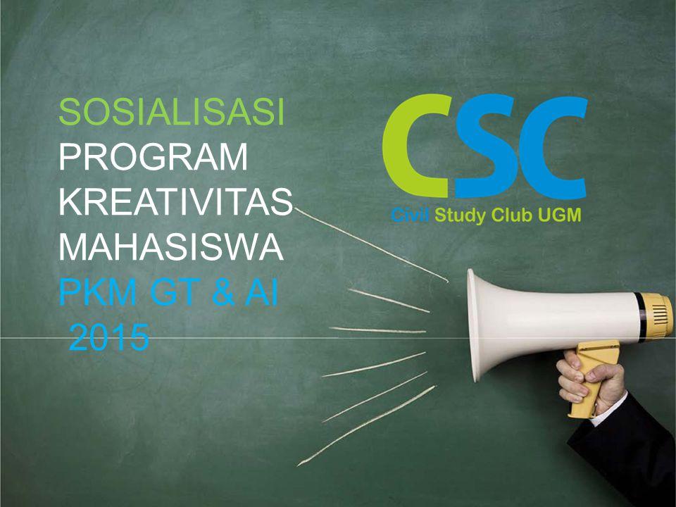 SOSIALISASI PROGRAM KREATIVITAS MAHASISWA PKM GT & AI 2015