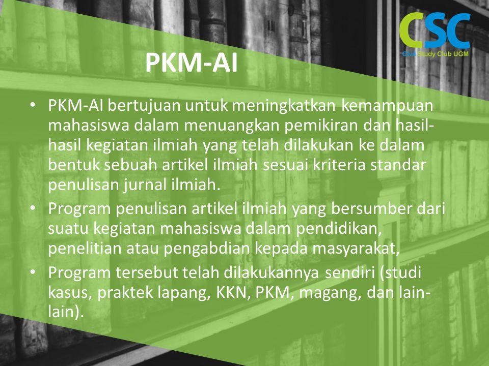 PKM-AI bertujuan untuk meningkatkan kemampuan mahasiswa dalam menuangkan pemikiran dan hasil- hasil kegiatan ilmiah yang telah dilakukan ke dalam bentuk sebuah artikel ilmiah sesuai kriteria standar penulisan jurnal ilmiah.