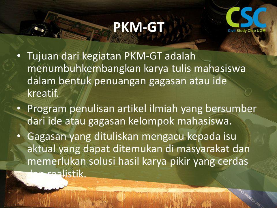 PKM-GT Tujuan dari kegiatan PKM-GT adalah menumbuhkembangkan karya tulis mahasiswa dalam bentuk penuangan gagasan atau ide kreatif.