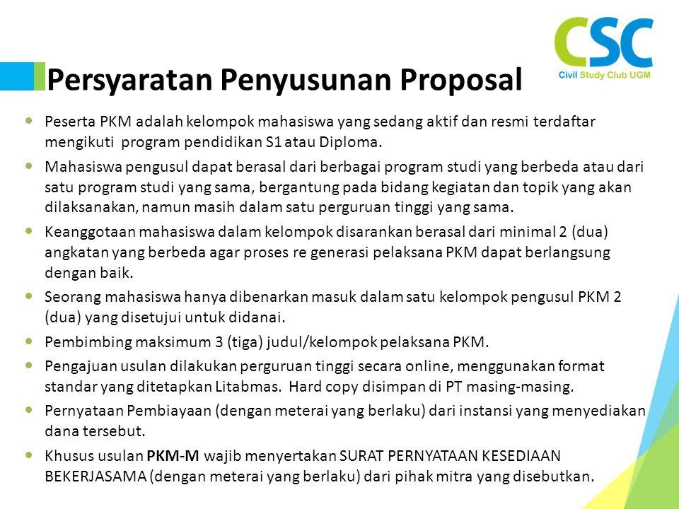 Persyaratan Penyusunan Proposal Peserta PKM adalah kelompok mahasiswa yang sedang aktif dan resmi terdaftar mengikuti program pendidikan S1 atau Diploma.