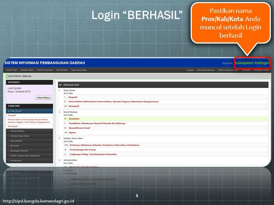 """http://sipd.bangda.kemendagri.go.id Login """"BERHASIL"""" Pastikan nama Prov/Kab/Kota Anda muncul setelah Login berhasil 8"""