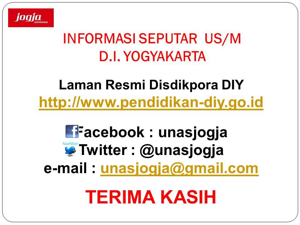 INFORMASI SEPUTAR US/M D.I. YOGYAKARTA Laman Resmi Disdikpora DIY http://www.pendidikan-diy.go.id Facebook : unasjogja Twitter : @unasjogja e-mail : u