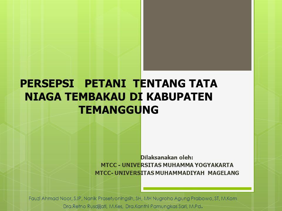 Lanjutan PERSEPSI PETANI TENTANG TATA NIAGA TEMBAKAU  Pendapat tentang tata niaga tembakau: Sudah baik(5.4%); Belum baik (92.8%)
