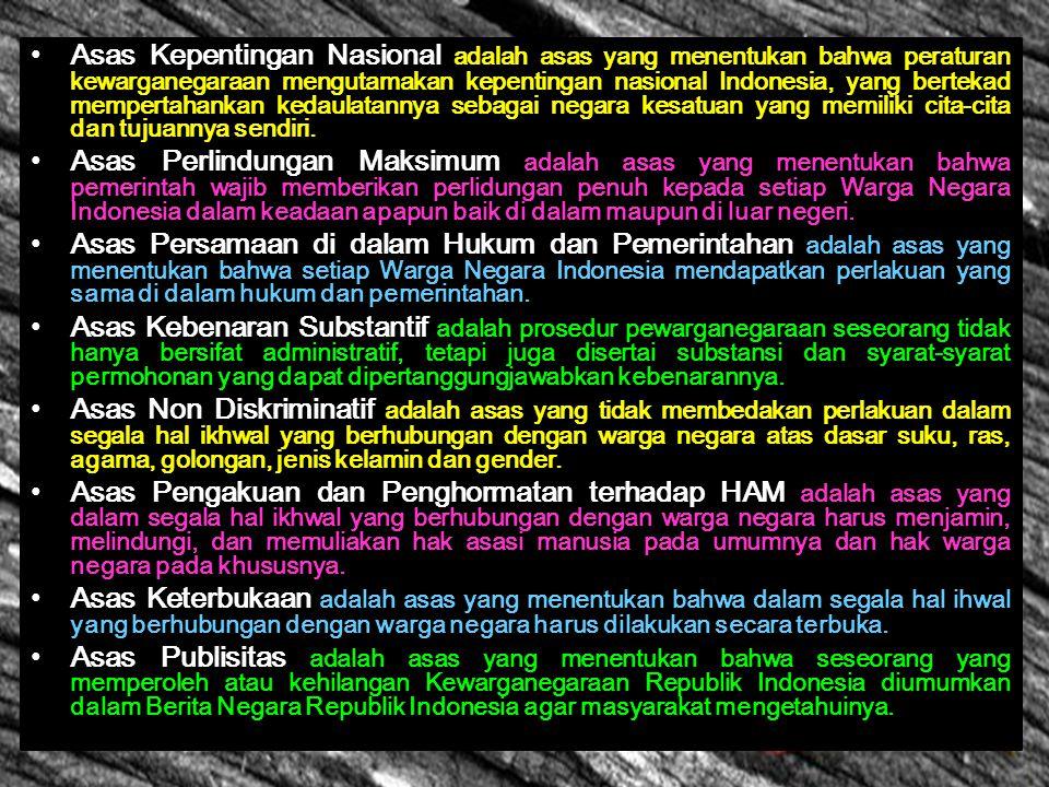 ASAS KEWARGANEGARAAN REPUBLIK INDONESIA Asas Ius Sanguinis (law of the blood) adalah asas yang menentukan kewarganegaraan seseorang berdasarkan keturu