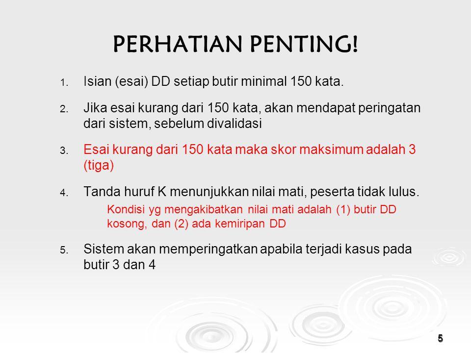 PERHATIAN PENTING.1. 1. Isian (esai) DD setiap butir minimal 150 kata.