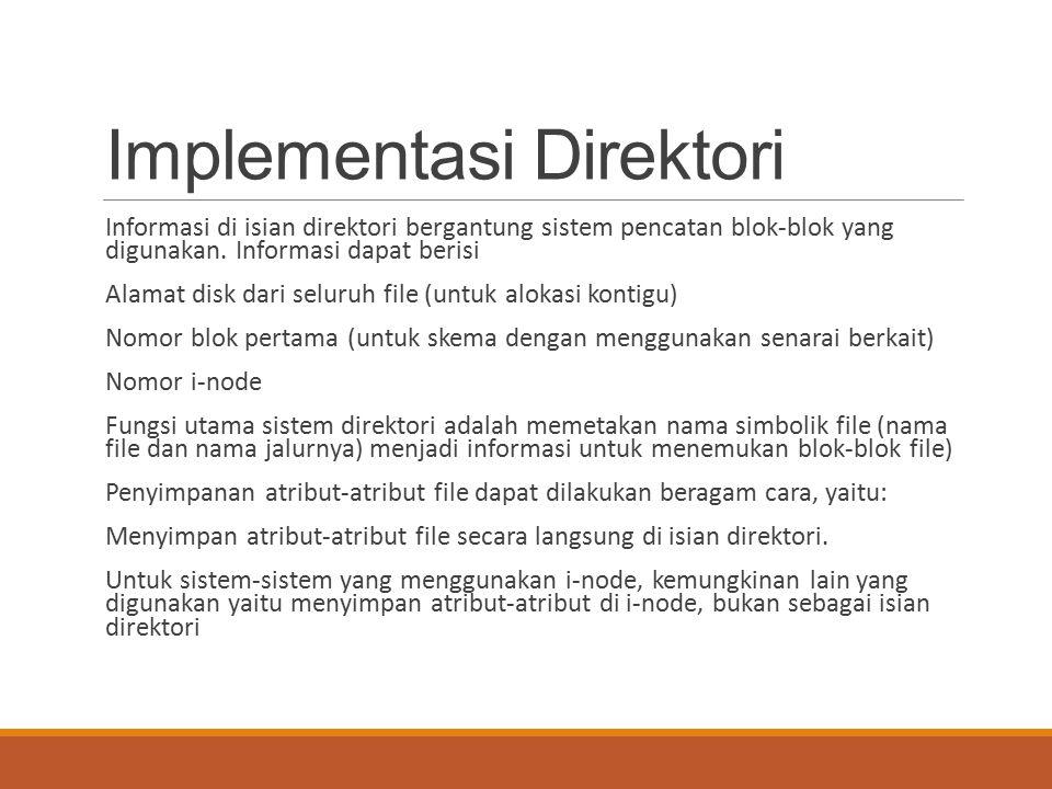 Implementasi Direktori Informasi di isian direktori bergantung sistem pencatan blok-blok yang digunakan. Informasi dapat berisi Alamat disk dari selur