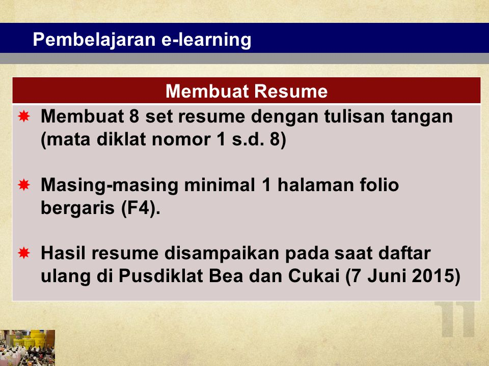 Pembelajaran e-learning Membuat Resume  Membuat 8 set resume dengan tulisan tangan (mata diklat nomor 1 s.d. 8)  Masing-masing minimal 1 halaman fol