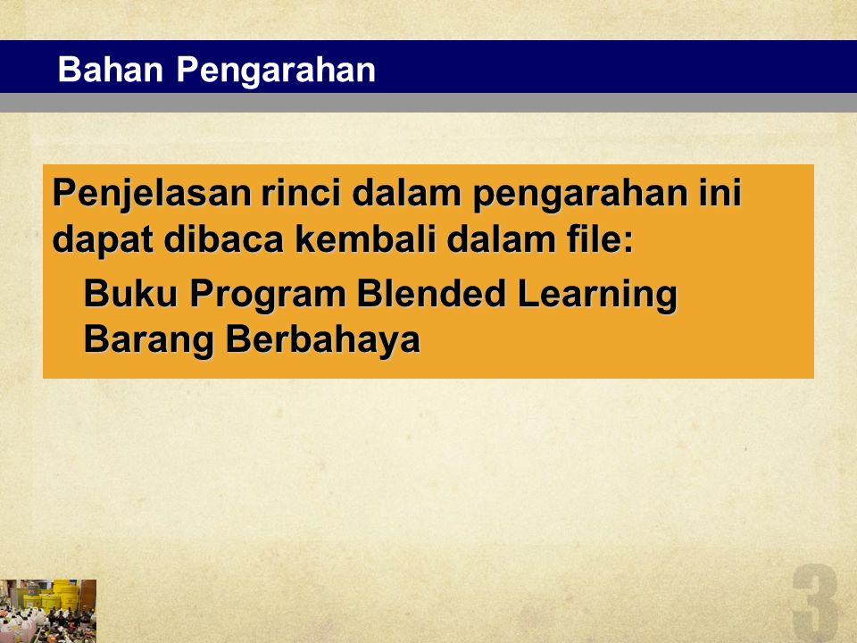 Bahan Pengarahan Penjelasan rinci dalam pengarahan ini dapat dibaca kembali dalam file: Buku Program Blended Learning Buku Program Blended Learning Ba