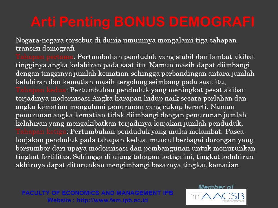 Arti Penting BONUS DEMOGRAFI Member of FACULTY OF ECONOMICS AND MANAGEMENT IPB Website : http://www.fem.ipb.ac.id Negara-negara tersebut di dunia umum