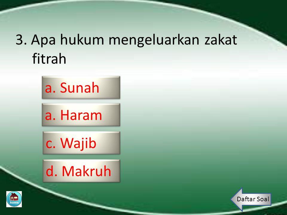 2.Zakat terbagi menjadi dua, sebutkan. a. Fitrah & mal a.