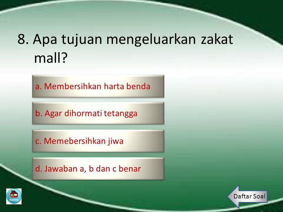 7.Apa pengertian dari amil. a. orang yang mengumpulkan, mengelola dan membagikan zakat a.