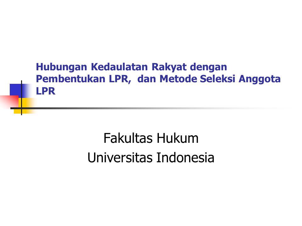 Hubungan Kedaulatan Rakyat dengan Pembentukan LPR, dan Metode Seleksi Anggota LPR Fakultas Hukum Universitas Indonesia