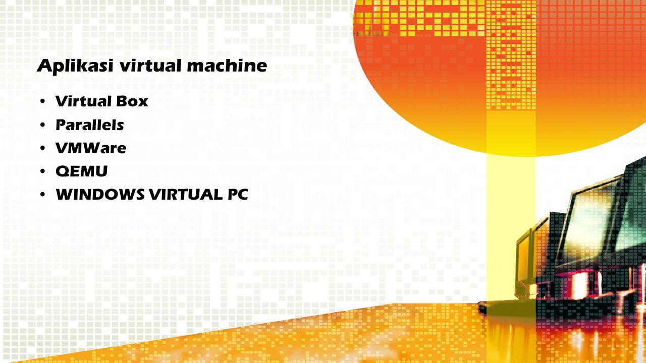 Aplikasi virtual machine Virtual Box Parallels VMWare QEMU WINDOWS VIRTUAL PC