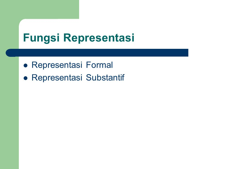 Fungsi Representasi Representasi Formal Representasi Substantif