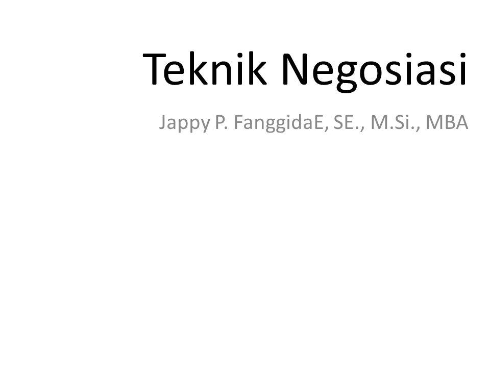 Teknik Negosiasi Jappy P. FanggidaE, SE., M.Si., MBA
