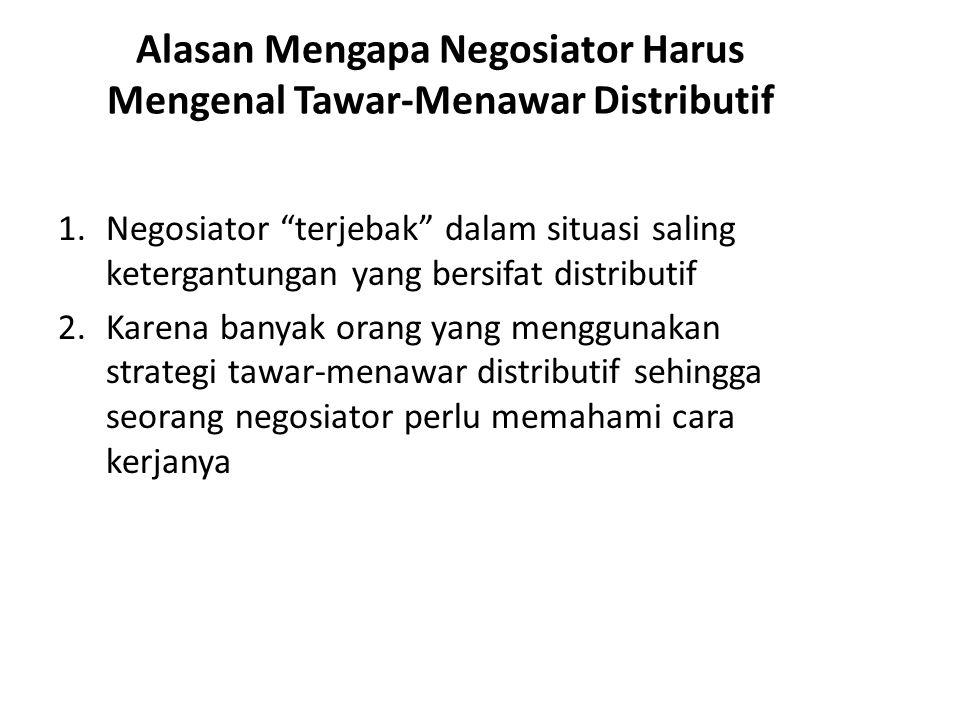 Beberapa penelitian menujukkan fakta bahwa: 1.Pihak yang melakukan penawaran pertama dalam negosiasi lebih diuntungkan dalam negosiasi.
