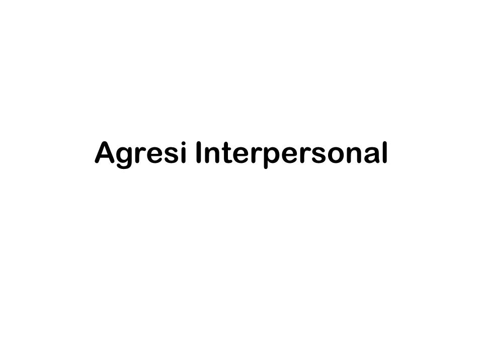 Agresi Interpersonal
