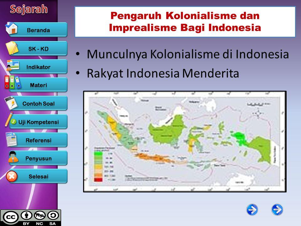 Pengaruh Kolonialisme dan Imprealisme Bagi Indonesia Munculnya Kolonialisme di Indonesia Rakyat Indonesia Menderita
