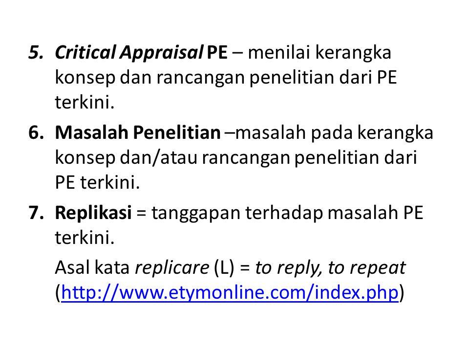 5.Critical Appraisal PE – menilai kerangka konsep dan rancangan penelitian dari PE terkini. 6.Masalah Penelitian –masalah pada kerangka konsep dan/ata