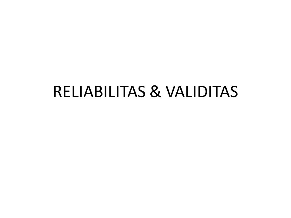 3. Reliabilitas Inter-rater...??? Error  ketidaksepakatan antar penilai (inter- rater error).