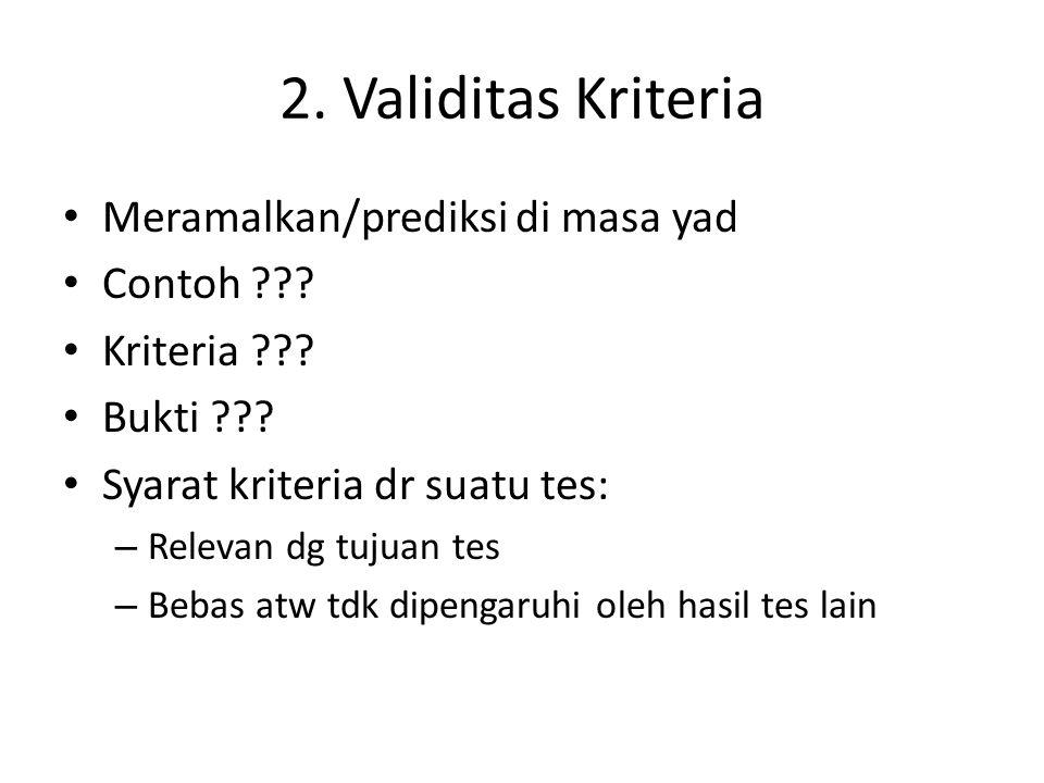 2.Validitas Kriteria Meramalkan/prediksi di masa yad Contoh ??.