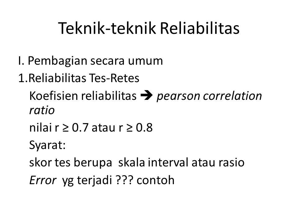 Rumus Pearson Correlation Ket.: N= jumlah subyek tes X= skor tes pada kesempatan kedua Y= skor tes pada kesempatan kedua